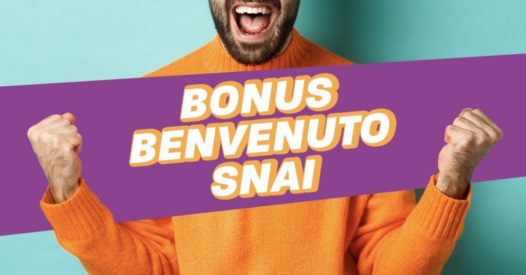 Bonus Benvenuto SNAI